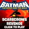 Batman the Scarecrow's Revenge